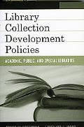 Library Collection Development Policies Academic, Public, And Special Libraries
