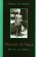 Manuel De Falla His Life and Music