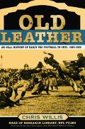 Old Leather An Oral History Of Early Pro Football In Ohio, 1920-1935
