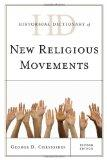 Historical Dictionary of New Religious Movements (Historical Dictionaries of Religions, Phil...