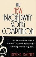 The New Broadway Song Companion: An Annotated Guide to Musical Theatre Literature by Voice T...