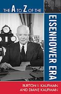 The A to Z of the Eisenhower Era (A to Z Guides (Scarecrow Press))