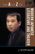 The A to Z of Modern Japanese Literature and Theater (A to Z Guide Series: Historical Dictio...
