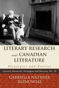Literary Research and Canadian Literature : Strategies and Sources