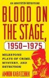 Blood on the Stage, 1950-1975: Milestone Plays of Crime, Mystery and Detection