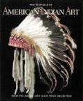 Masterpieces of American Indian Art: From the Eugene and Clare Thaw Collection - Gilbert T. Vincent - Paperback