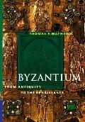 Byzantium:from Antiquity to Renaissance