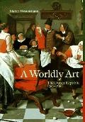 Worldly Art:dutch Republic 1585-1718