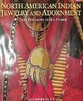 North American Indian Jewelry and Adornment From Prehistory to the Present