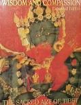 Wisdom and Compassion: The Sacred Art of Tibet - Marylin M. Rhie