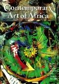 Contemporary Art of Africa - Andre Magnin - Hardcover