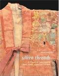 Silken Threads A History Of Embroidery In China, Korea, Japan, And Vietnam