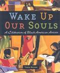 Wake Up Our Souls A Celebration of Black American Artists