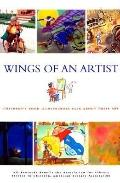 Wings of an Artist Children's Book Illustrators Talk About Their Art