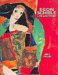 Egon Schiele Life and Work