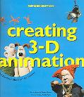 Creating 3-D Animation The Aardman Book of Filmmaking
