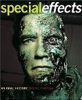 Special Effects An Oral History Interviews with 38 Masters Spanning 100 Years