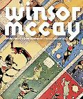 Winsor McCay His Life And Art