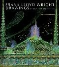 Frank Lloyd Wright Drawings: Masterworks from the Frank Lloyd Wright Archives - Bruce Brooks...