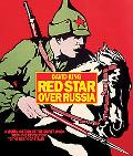 Red Star Over Russia: A Visual History of the Soviet Union from the Revolution to the Death ...
