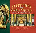 Elephants and Golden Thrones