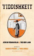 Yiddishkeit : Jewish Vernacular and the New Land