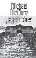 Jaguar Skies - Michael Mcclure - Paperback