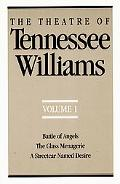Theatre of Tennessee Williams Battle of Angels the Glass Menagerie a Streetcar Named Desire