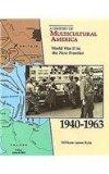 World War II to the New Frontier, 1940-1963 (History of Multicultural America)