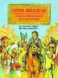 Viva Mexico! The Story of Benito Juarez and Cinco De Mayo