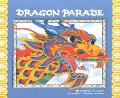 Dragon Parade A Chinese New Year Story