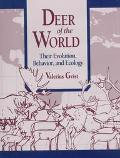 Deer of the World Their Evolution, Behaviour, and Ecology