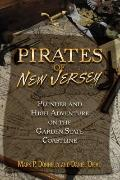 Pirates of New Jersey : Plunder and High Adventure on the Garden State Coastline