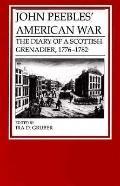 John Peebles' American War The Diary of a Scottish Grenadier, 1776-1782