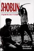 Shobun: A Forgotton War Crime in the Pacific - Michael J. Goodwin - Hardcover - 1st ed