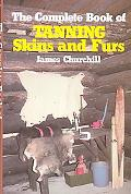 Complete Book of Tanning Skins and Furs
