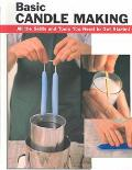 Basic Candle Making All the Skills and Tools You Need to Get Started