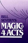 Bill Severn's Magic in Four Acts (Pbk) - Bill Severn - Paperback - 2nd pbk. ed