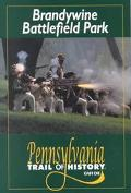Brandywine Battlefield Park Pennsylvania Trail of History Guide