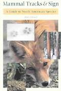 Mammal Tracks & Sign A Guide to North American Species