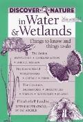 Discover Nature in Water & Wetlands Things to Know and Things to Do
