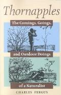 Thornapples The Comings, Goings, and Outdoor Doings of a Naturalist