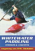 Whitewater Paddling Strokes & Concepts