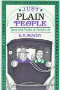 Just Plain People: Tales and Truths of Amish Life