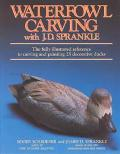Waterfowl Carving With J.D. Spankle The Fully Illustrated Reference to Carving and Painting ...