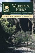 NOLS Wilderness Ethics Valuing and Managing Wild Places