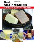 Basic Soap Making: All the Skills and Tools You Need to Get Started (Basics)