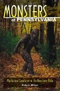 Monsters of Pennsylvania: Mysterious Creatures in the Keystone Staet