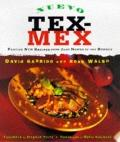 Nuevo Tex-Mex Festive New Recipes from Just North of the Border