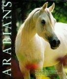 Arabians The Classic Arabian Horse